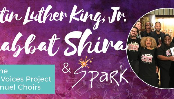 Honoring Martin Luther King, Shabbat Shira, Shabbat of Song